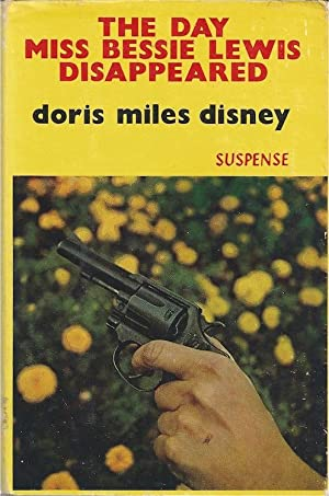 The Day Miss Bessie Lewis Disappeared: Disney, Doris Miles