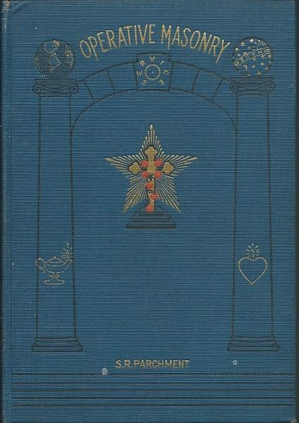 Ancient Operative Masonry: S. R. Parchment