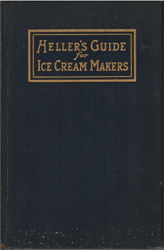 Heller's Guide for Ice Cream Makers Very Good Hardcover Nice copy and many flavors to make.