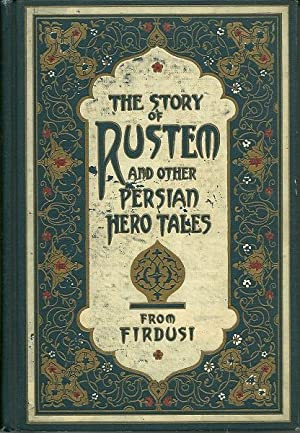 The Story of Rustem and Other Persian Hero Tales from Firdusi: Elizabeth Renniger