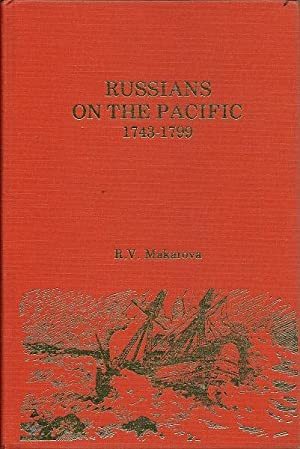 Russians on the Pacific 1743-1799: R.V. Makarova