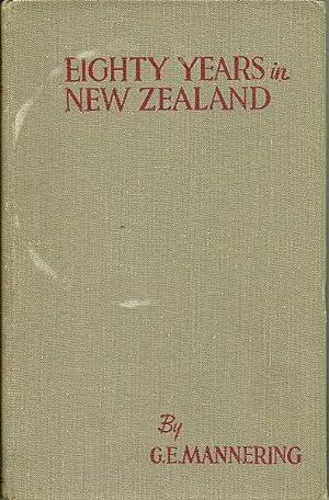 Eighty Years in New Zeraland: G.E. Mannerintg