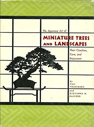 The Japanese Art of Minature Trees and Landscapes, Their Creation, Care , and Enjoyment: Yuji ...