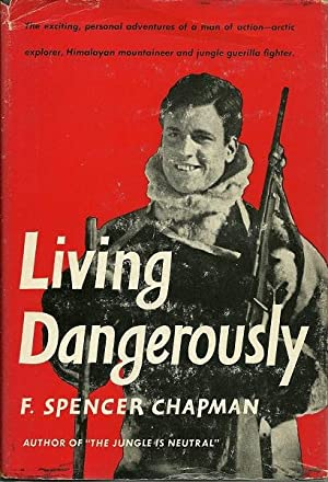 Living Dangerously: F. Spencer Chapman