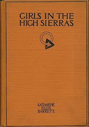 Girls in the High Sierras: Katherine Ellis Barrett