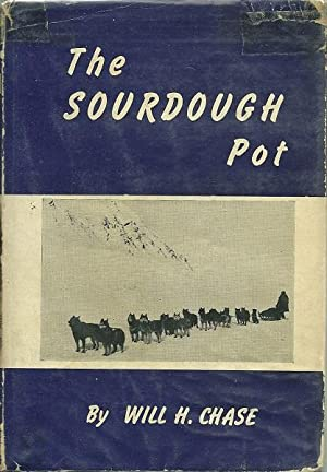 The Sourdough Pot: Will H. Chase