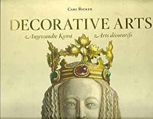 Decorative Arts from the Middle Ages to the Renaissance the Complete Plates: Carl Becker