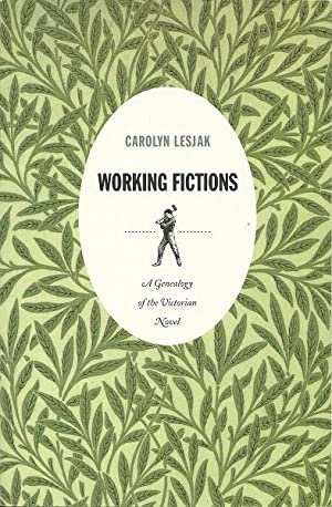 Working Fictions : A Genealogy of the Victorian Novel