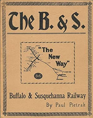 The B.& S. - Buffalo & Susquehanna Railway: Paul Pietrak
