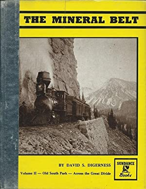 The Mineral Belt Volume Two - Old South Park - Across the Great Divide: David S. Digerness