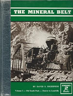 The Mineral Belt: An Illustrated History, Featuring the Denver, South Park & Pacific Railroad, ...