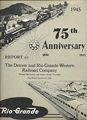 75th Anniversary Report of the Denver and Rio Grande Western Railroad Company