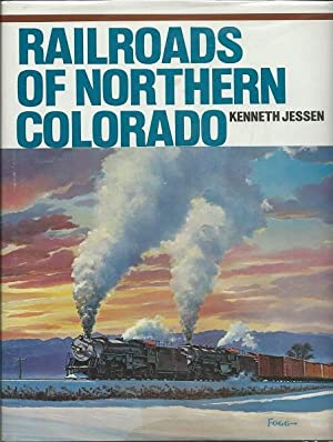 Railroads of Northern Colorado: Jessen, Kenneth Christian