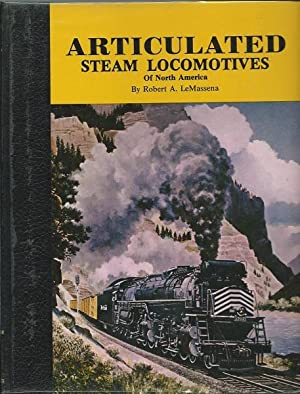 Articulated Steam Locomotives of North America: A: Le Massena, Robert