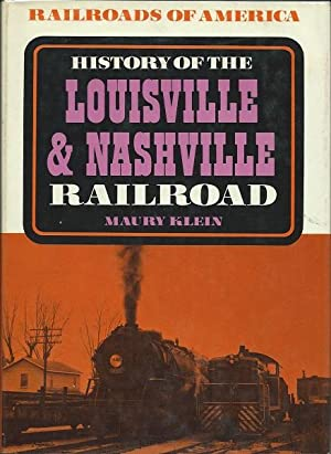 History of the Louisville and Nashville Railroad: Maury Klein