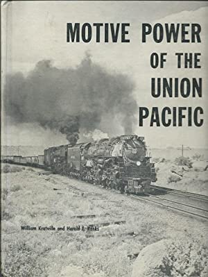 Motive Power of the Union Pacific: Wm. Kratville & Harold Ranks