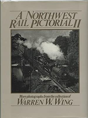 Northwest Rail Pictorial Two: Wing, Warren W.