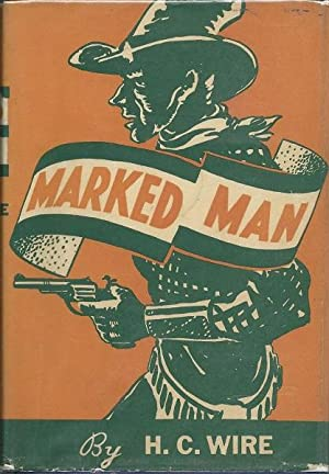Marked Man: H.C. Wire