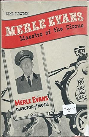 Merle Evans - Maestro of the Circus: Gene Plowden