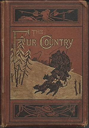 The Fur Country - or 70 Degrees North Latitude: Jules Verne