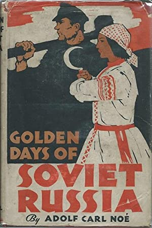 Golden Days of Soviet Russia: Adolph Carl Noe