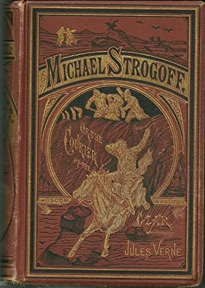 Michael Strognoff or the Courier to the Czar: Jules Verne