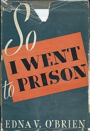 So I Went to Prison: Edna O'Brien