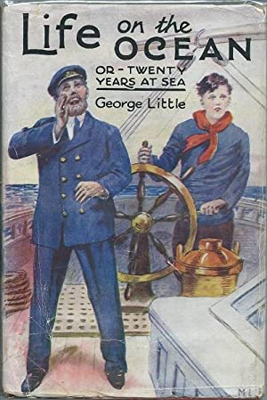 Life on the Ocean or Twenty Years at Sea: George Little