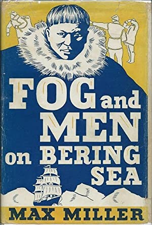 Fog and Men on the Bering Sea: Max Miller