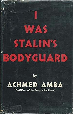 I Was Stalin's Bodyguard: Achmed Amba
