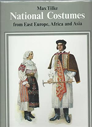 National Costumes from Eastr Europe, Africa, and Asia: Max Tilke