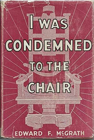 I Was Cindemned to the Chair: Edward K.McGrath