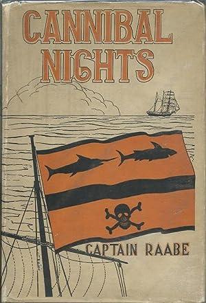 Cannibal Nights: Captain Raabe