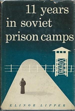 11 Years in Soviet Prison Camps: Elinor Lipper