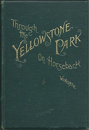 Through the Yellowstone Park on Horseback: George Wingate