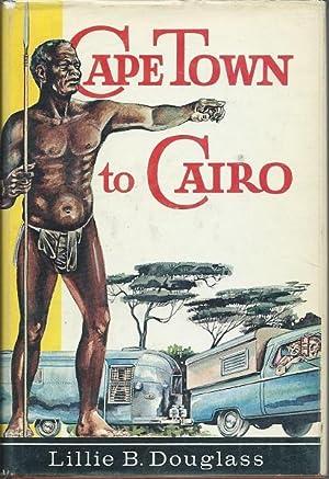 Cape Town to Cairo: Lillie B. Douglass