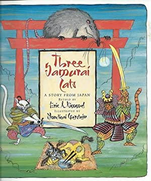 Three Samurai Cats: A Story From Japan: Kimmel, Eric A.