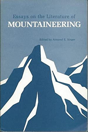 Essays on the Literature of Mountaineering: Ed. By Armand Singer