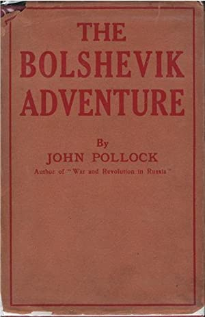 The Bolshevik Adventure: John Pollock