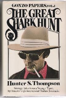 The Great Shark Hunt: Hunter S. Thompson