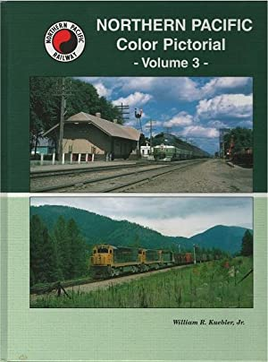 Northern Pacific Color Pictorial Volume 3: William R. Kuebler