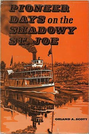 Pioneer Days on the Shadowy St. Joe: Orland A. Scott
