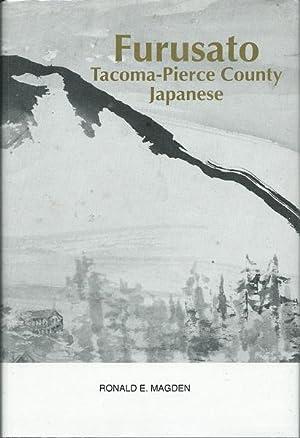 Furusato: Tacoma-Pierce County Japanese, 1888-1977: Magden, Ronald;Tacoma Japanese Community ...