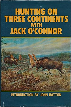 Hunting on Three Continents with Jack o'Connor: Jack O'Connor`