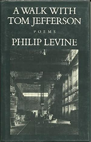 A Walk with Tom Jefferson: Philip Levine