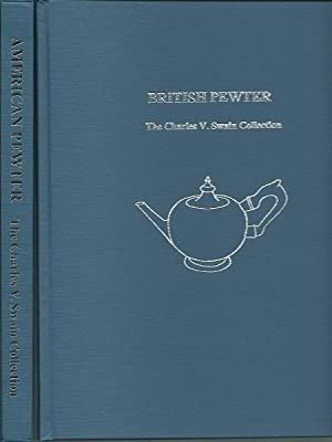 American Pewter the Charles V. Swain Collection & the British Pewter The Charles V. Swain 2 Volumes