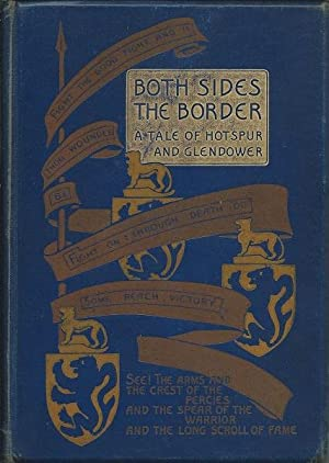 Both Sides the Border: A Tale of Hotsput and Glendower: G. A. Henty