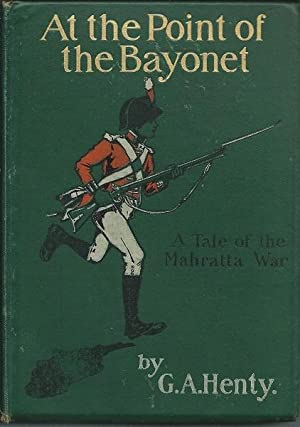 At the Point of a Bayonet: G. A. Henty