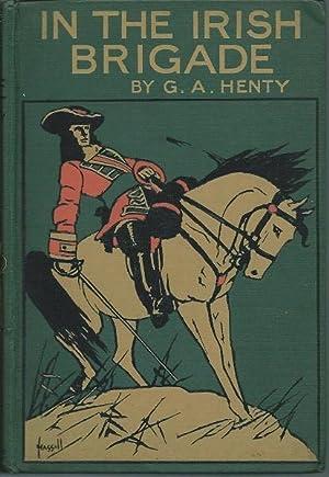In The Irish Brigade: G. A. Henty