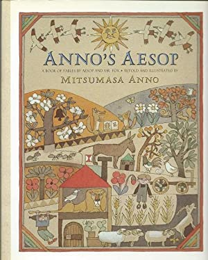 Anno's Aesop: A Book of Fables by Aesop and Mr. Fox: Anno, Mitsumasa